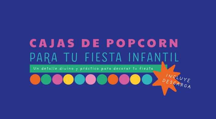 Cajitas de popcorn para decorar tu fiesta infantil