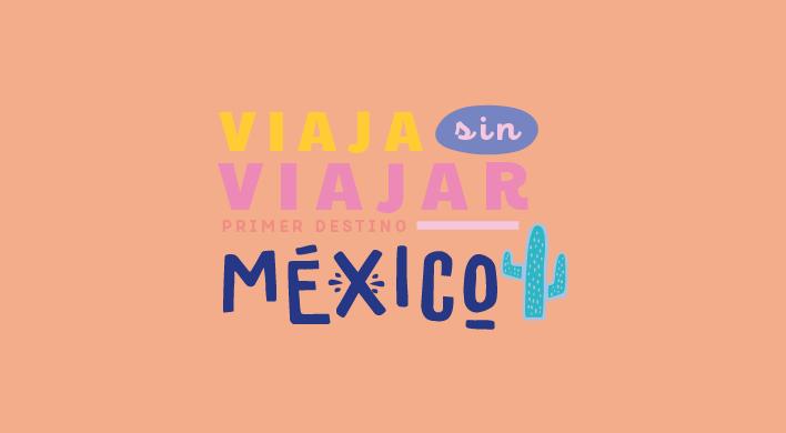 Viajar sin viajar: México