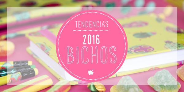 Tendencia 2016: Bichos
